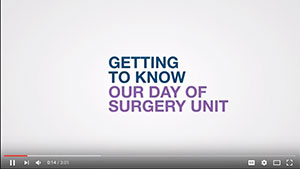 Getting to know our day of surgery unit